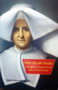Sister Rosalie Rendu: A Daughter of Charity on Fire with Love for the Poor, by Sr. Louise Sullivan, available for research in the Provincial Archives.