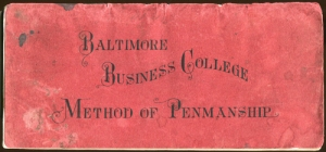 Baltimore Business College Method of Penmanship (Baltimore, MD: Baltimore Business College, 1907)