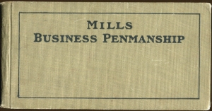 Edward C. Mills, Business Penmanship (New York: American Book Company, 1916)