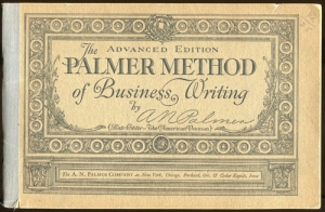 A.N. Palmer, Advanced Edition, Palmer Method of Business Writing (New York: A.N. Palmer Company, 1929)